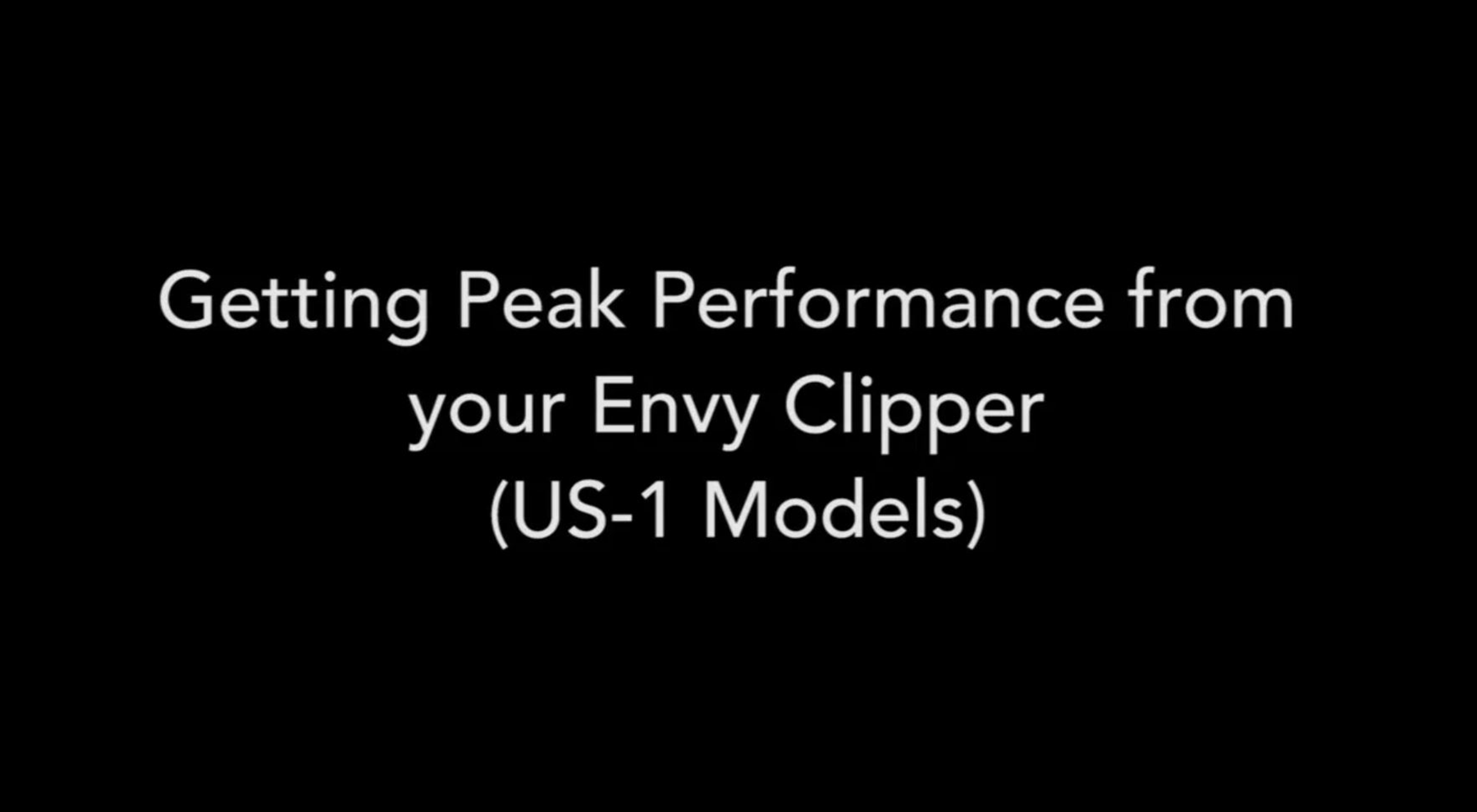 Getting Peak Performance from your Envy® Clipp